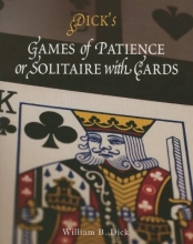 Dick, William B. Games of Patience or Solitaire with Cards