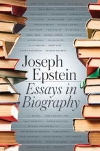 Epstein, Joseph Essays in Biography