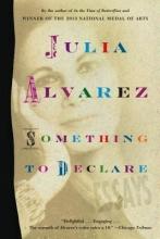 Alvarez, Julia Something to Declare