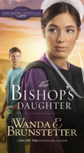 Brunstetter, Wanda E. The Bishop`s Daughter