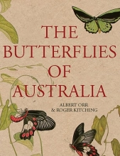 Orr, Albert,   Kitching, Roger The Butterflies of Australia