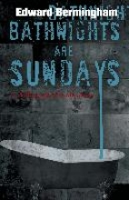 Bermingham, Edward Bathnights are Sundays