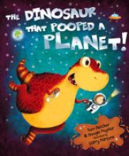 Fletcher, Tom Dinosaur That Pooped A Planet!