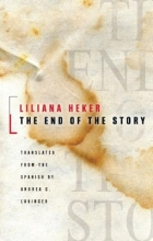 Heker, Liliana The End of the Story