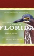 Pranty, Bill American Birding Association Field Guide to Birds of Florida