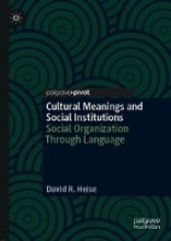 David R. Heise Cultural Meanings and Social Institutions