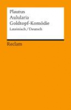 Plautus Aulularia Goldtopf-Komödie