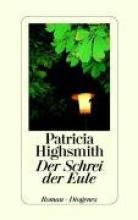 Rumler, Irene,   Highsmith, Patricia Der Schrei der Eule