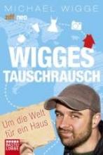 Wigge, Michael Wigges Tauschrausch