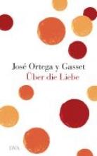 Ortega y Gasset, José Über die Liebe