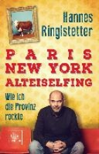 Ringlstetter, Hannes Paris. New York. Alteiselfing