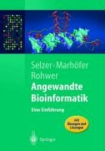 Marhöfer, Richard,   Rohwer, Andreas,   Selzer, P. M. Angewandte Bioinformatik