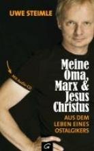 Steimle, Uwe Meine Oma, Marx und Jesus Christus