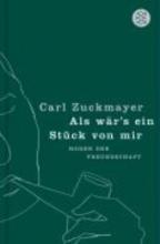 Zuckmayer, Carl Als wr`s ein Stck von mir