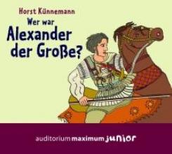 Künnemann, Horst Wer war Alexander der Große?