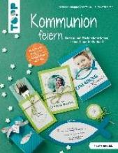 Lautenschläger, Stefanie,   Knappe, Simone Kommunion feiern (kreativ.kompakt.)