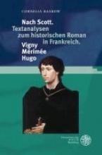 Raakow, Cornelia Nach Scott. Textanalysen zum historischen Roman in Frankreich. Vigny. Mérimée. Hugo