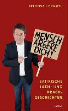 Hormuth, Frederic Mensch ärgere dich!