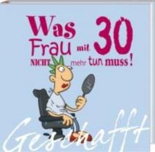 Kernbach, Michael Geschafft! Was Frau mit 30 nicht mehr tun muss!