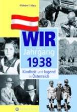 Maca, Wilhelm F. Kindheit und Jugend in ?sterreich: Wir vom Jahrgang 1938
