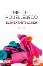 Houellebecq, Michel,   Wittmann, Uli Elementarteilchen