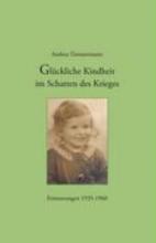 Timmermann, Andrea Glückliche Kindheit im Schatten des Krieges