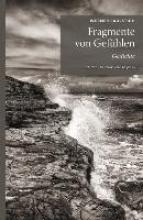 Faulstich, Werner Fragmente von Gefühlen