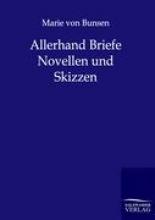 Bunsen, Marie von Allerhand Briefe, Novellen und Skizzen