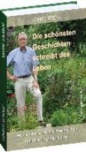 Wenk, Gerd Die schönsten Geschichten schreibt das Leben. (M)eine Lebensreise aus brauner Zeit in blühende Landschaften