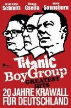 Sonneborn, Martin Titanic Boy Group Greatest Hits - 20 Jahre Krawall für Deutschland