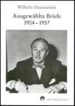 Hausenstein, Wilhelm Ausgewählte Briefe 1904 - 1957