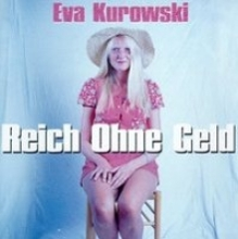Kurowski, Eva Reich ohne Geld