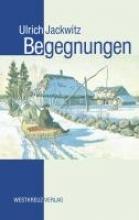 Jackwitz, Ulrich Begegnungen