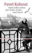 Kohout, Pavel Mein tolles Leben mit Hitler, Stalin und Havel