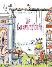 Baseler, Marja,   Brink, Annemarie van den,   Pol, Tjarko van der,   Blatnik, Meike Die Kackwurstfabrik