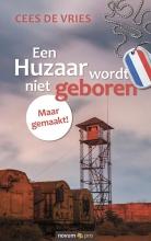 Cees de Vries , Een Huzaar wordt niet geboren Maar gemaakt!