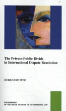 B.  Hess The Private-Public Law Divide in International Dispute Resolution