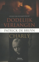 Patrick De Bruyn Dodelijk verlangen & Charly