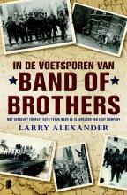 Larry  Alexander In de voetsporen van Band of Brothers