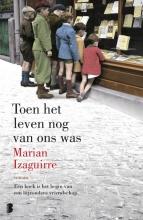 Marian  Izaguirre Toen het leven nog van ons was