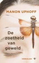 Manon  Uphoff De zoetheid van geweld