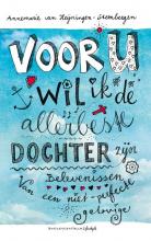 Annemarie Heijningen-Steenbergen , Voor U wil ik de allerbeste dochter zijn
