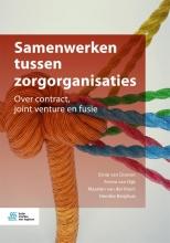 Ernie  van Dooren, Fenna  van Dijk, Maarten  van der Voort, Henrike  Berghuis Samenwerken tussen zorgorganisaties