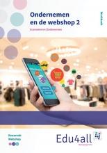Douwe van der Leij, Ruben van der Velde, Liesbeth van Schalkwijk Ondernemen en de webshop 2 Economie en ondernemen Werkboek
