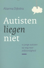 Alianna Dijkstra , Autisten liegen niet