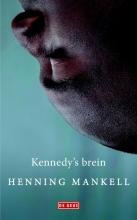 Henning Mankell , Kennedy`s brein