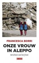 Francesca  Borri Onze vrouw in Aleppo
