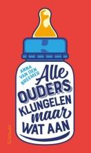Anna van den Breemer , Alle ouders klungelen maar wat aan