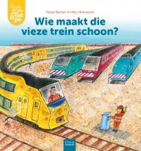 Marja Baeten , Wie maakt die vieze trein schoon?