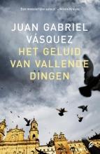 Juan Gabriel  Vasquez Het geluid van vallende dingen